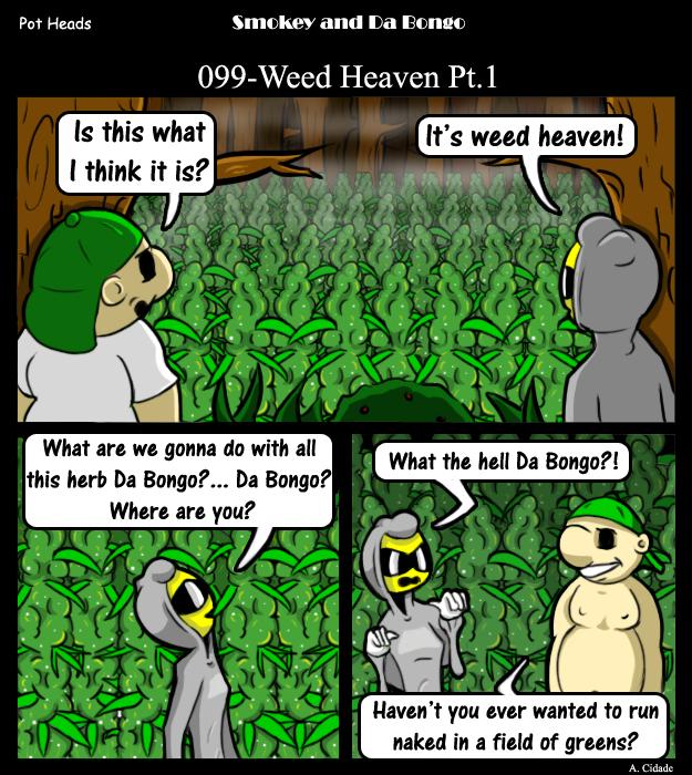 099-Weed Heaven Part 1